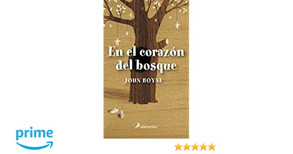 En el corazon del bosque (Spanish Edition): John Boyne, Salamandra: 9788498383539: Amazon.com: Books
