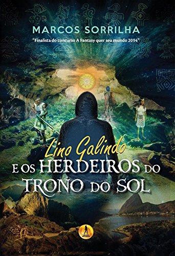 Lino Galindo: E os Herdeiros do Trono do Sol (Portuguese Edition)