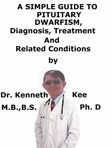 a simple guide to pituitary dwarfism diagnosis treatment and related conditions by kee