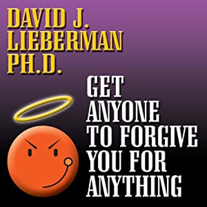 Get Anyone to Forgive You for Anything Audiobook
