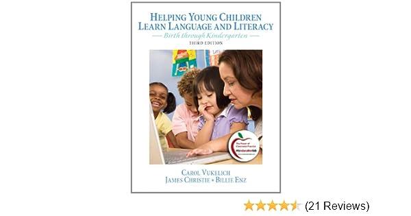 Amazon Helping Young Children Learn Language And Literacy Birth Through Kindergarten 3rd Edition 9780132316361 Carol Vukelich James Christie