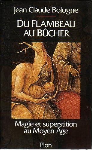 Télécharger des livres pdf gratuits en ligne Du flambeau au bûcher CHM by Jean-Claude Bologne