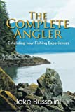 The Complete Angler, Bussolini Jake, 149186317X