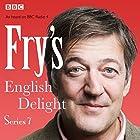 Fry's English Delight: Series 7 Radio/TV von Stephen Fry Gesprochen von: Stephen Fry
