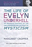 img - for The Life of Evelyn Underhill: An Intimate Portrait of the Groundbreaking Author of Mysticism (SkyLight Lives) book / textbook / text book
