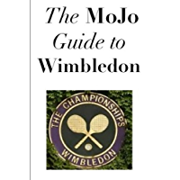 The MoJo Guide to Wimbledon Tennis (English Edition)