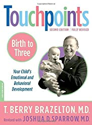 Touchpoints: Birth to Three - Your Child's Emotional and Behavioral Development