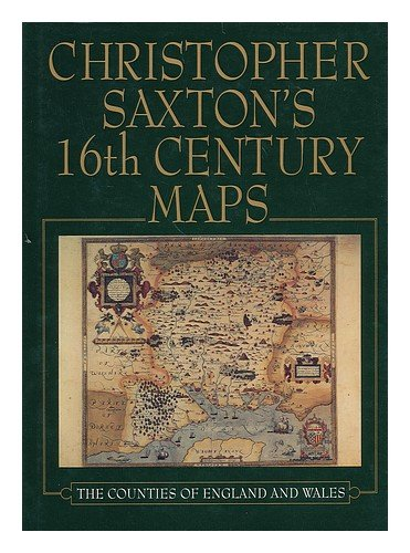 Christopher Saxton's Sixteenth Century Maps