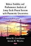 Robust Stability and Performance Analysis of Large Scale Power Systems with Parametric Uncertainty, Rafael B. Castellanos and Arturo R. Messina, 1604565950