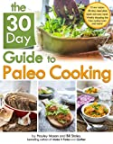 The 30 Day Guide to Paleo Cooking, Bill Staley and Hayley Mason, 1936608499