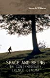 Space and Being in Contemporary French Cinema, James S. Williams, 0719084326