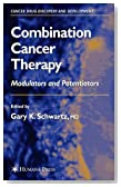 Combination Cancer Therapy: Modulators and Potentiators (Cancer Drug Discovery and Development)