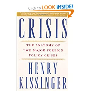 Crisis : The Anatomy of Two Major Foreign Policy Crises Henry Kissinger