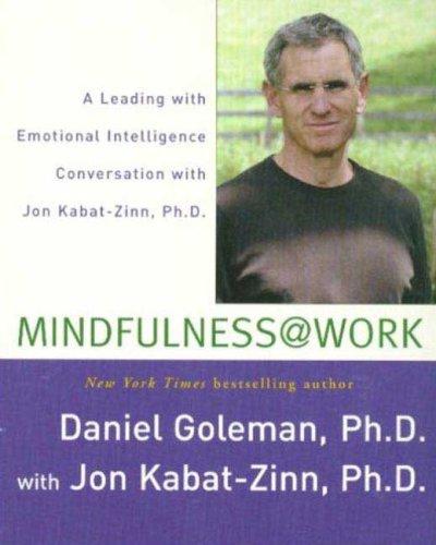 Mindfulness @ Work: A Leading with Emotional Intelligence Conversation with Jon Kabat-Zinn by Brand: Macmillan Audio
