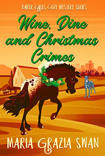 Wine, Dine and Christmas Crimes (Baker Girls Cozy Mystery Book 3) by [Swan, Maria Grazia]
