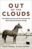 #10: Out of the Clouds: The Unlikely Horseman and the Unwanted Colt Who Conquered the Sport of Kings