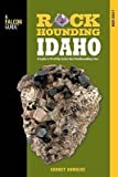 img - for Rockhounding Idaho: A Guide to 99 of the State's Best Rockhounding Sites   [ROCKHOUNDING IDAHO] [Paperback] book / textbook / text book