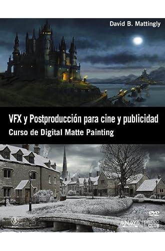 Vfx Y Postproducción Para Cine Y Publicidad. Curso De Digital Matte Painting
