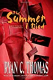 The Summer I Died, Ryan C. Thomas, 1926712056