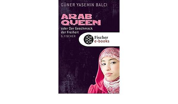 ArabQueen: oder Der Geschmack der Freiheit (German Edition)