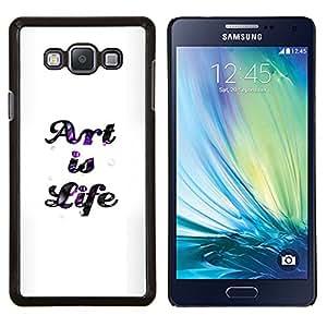 """Be-Star Único Patrón Plástico Duro Fundas Cover Cubre Hard Case Cover Para Samsung Galaxy A7 / SM-A700 ( El arte es vida"""" )"""