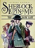 The Dark Lady (Sherlock, Lupin, and Me)