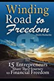 img - for Winding Road to Freedom: 15 Entrepreneurs Share Their Journey to Financial Freedom book / textbook / text book