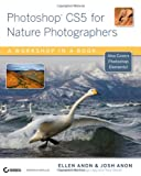 Photoshop CS5 for Nature Photographers: A Workshop in a Book