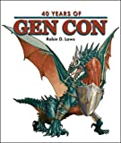 40 Years of Gen Con, Robin Laws, 1589780973