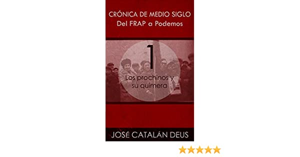 Crónica de medio siglo nº 1) (Spanish Edition) - Kindle edition by José Catalán Deus. Politics & Social Sciences Kindle eBooks @ Amazon.com.