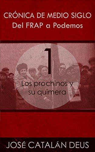 Los prochinos y su quimera (Del FRAP a Podemos. Crónica de medio siglo nº