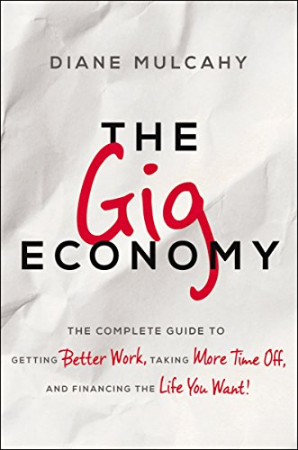 Economy Umbrella - The Gig Economy: The Complete Guide to Getting Better Work, Taking More Time Off, and Financing the Life You Want