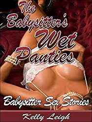The Babysitter's Wet Panties: (Man of the House, Brat & Fertile First Time Erotica)