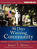 90 Days to a Winning Community, James T. Dittoe, 1434380971