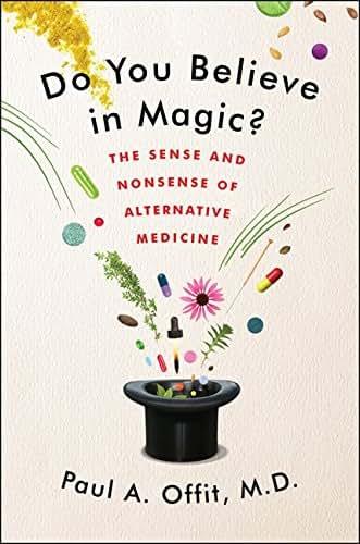 Do You Believe in Magic?: The Sense and Nonsense of Alternative Medicine