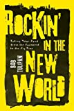 Rockin' in the New World, Bob Tulipan, 1402770588