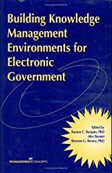 Building Knowledge Management Environments for Electronic Government