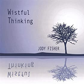 Amazon.com: Wistful Thinking: Jody Fisher: MP3 Downloads