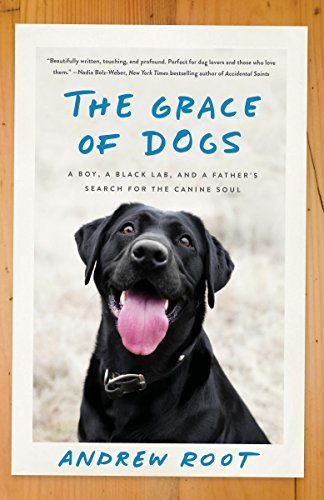 The Grace of Dogs: A Boy, a Black Lab, and a Father's Search for the Canine - The Dog Does Say