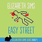 Easy Street: Lillian Byrd Crime Series, Book…