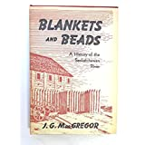 Blankets and Beads A History of the Saskatchewan RIver