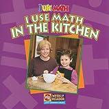 I Use Math in the Kitchen, Joanne Mattern, 0836848640