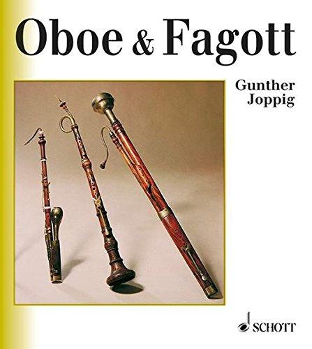 Oboe & Fagott: Ihre Geschichte, ihre Nebeninstrumente und ihre Musik (Unsere Musikinstrumente)