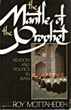 The Mantle and the Prophet, Roy Mottahedeh, 0671551973