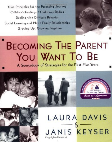 Becoming the Parent You Want to be by Davis, Laura, Keyser, Janis (2000) Paperback