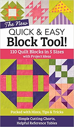 The NEW Quick & Easy Block Tool!: 110 Quilt Blocks in 5