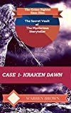 STORYTELLER- KRAKEN DAWN- A SHORT STORY: The Crime Fighter Case Files (The Secret Vault of the Mysterious Storyteller Book 1)