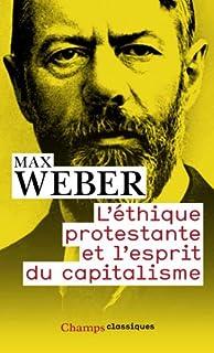 L'éthique protestante et l'esprit du capitalisme, Weber, Max (1864-1920)