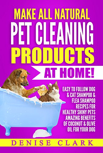 Make All Natural Pet Cleaning Products at Home!