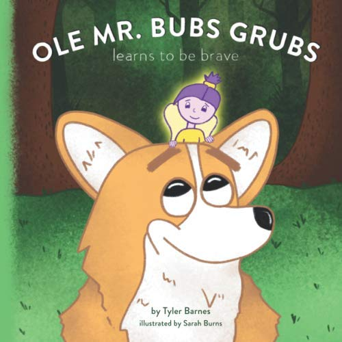 Ole Mr. Bubs Grubs Learns to be Brave